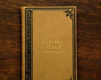 Antique book How to Talk Correctly