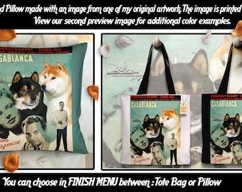 Shiba Inu Pillow or Tote Bag/Shiba Inu Art/Dog Tote Bag/Dog Pillow/Dog Art/Custom Dog Portrait/Casablanca Movie Poster