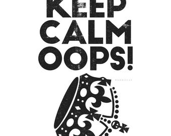 Keep Calm Oops - keep calm and carry on quote - motivational poster produced by the British government in 1939
