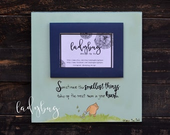 "Sometimes the smallest things take up the most room in your Heart"".  12x12 Room decor. Kids . Home decor by Ladybug Design by Eu."
