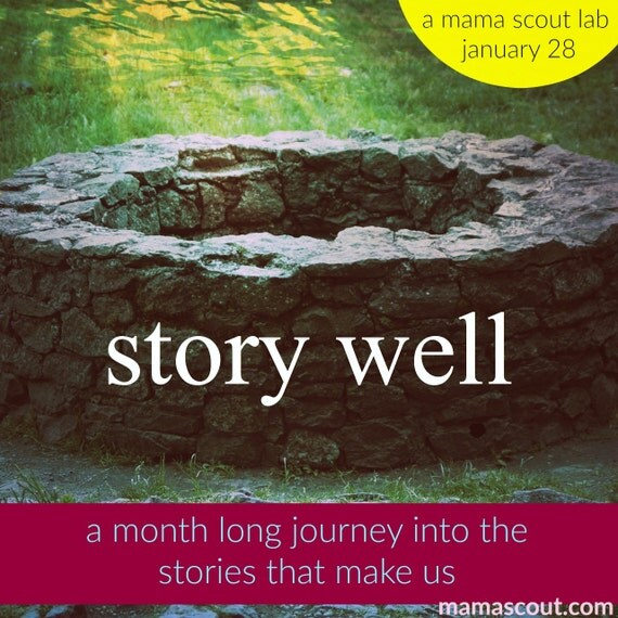 story well : a month long journey into the stories that make us