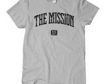 Women's The Mission San Francisco T-shirt - S M L XL 2x - Ladies' Tee, Gift For Her, The Mission Shirt, SF Mission District, Artist, Culture