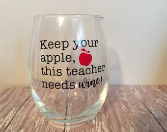 Keep Your Apple This Teacher Needs Wine Stemless Wine Glass // Teacher Gifts // School // Funny Wine Glasses