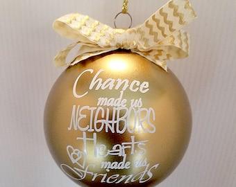 Neighbor gift , Neighbor ornament , Neighbor Christmas gift , Gift for neighbor , Neighborhood gift , Neighbor friend gift