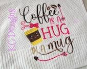 Coffee Is A Hug In A Mug Embroidery Design - 4x4, 5x7 & 6x8, coffee embroidery, coffee wordart, coffee design, coffee, hug, mug, coffee mug