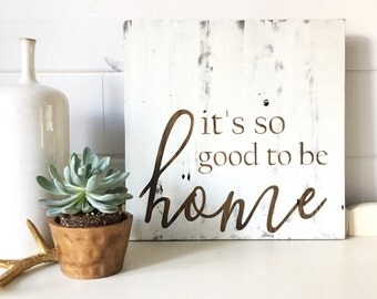 It's so good to be home sign. Painted on reclaimed barn wood.