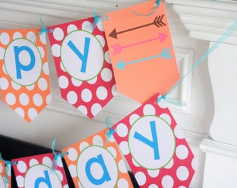 """Arrow Tribal Adventure Girl Outdoor Theme Orange, Pink & Blue Polka Dot """"Happy Birthday"""" Banner Party - Toppers, Door Sign, Tags etc. Avail"""