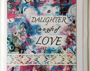 A Daughter is A Gift Of Love -A5 Blank Greetings Card From Original Mixed Media Collage/Painting