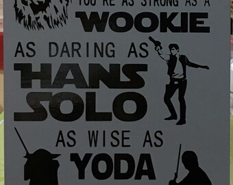 Dad You're As Strong as a Wookie As Wise As Yoda Star Wars Wood Handmade Sign