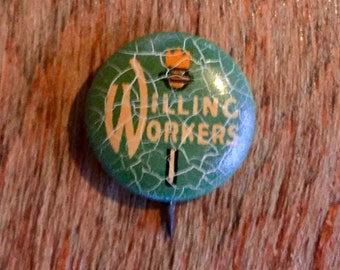 "Antique World War One era Labor Pin, ""Willing Workers"""