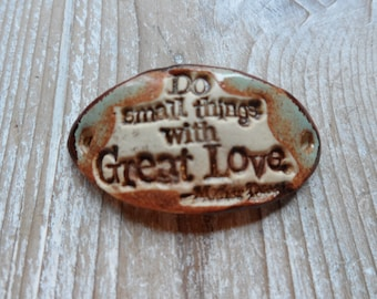 Do Small Things With Great Love Mother Teresa  Ceramic Connector