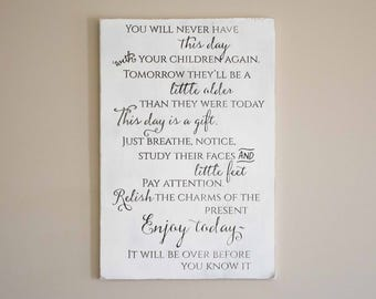 You will never have this day with your children again, Today is a gift sign, this day is a gift, Enjoy Today Sign, Mothers day gift, new mom