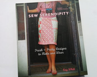 Sewing Patterns, Sew Serendipity Sewing Book by Kay Whitt
