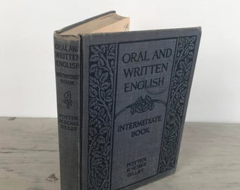 Antique Textbook - Oral and Written English: Intermediate Book - 1921 - Grammar Textbook