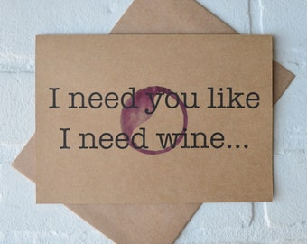 I NEED you like I need WINE BRIDESMAID card funny wine card bridesmaid card funny alcohol card maid of honor red wine card wine wedding card