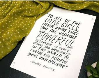 Hillary Clinton quote - digital download - to all of the little girls never doubt quote - pantsuit nation - cubicle decor