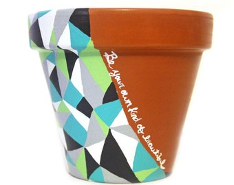 Geometric Art Flower Pot Small Be Your Own Kind of Beautiful Hand Painted Succulent Planter Pencil Holder Brush Holder READY TO SHIP