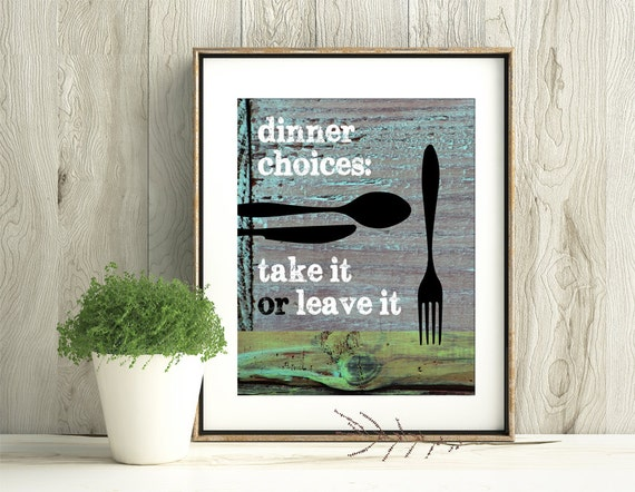 Dinner Choices Take It Or Leave It - 11 x 14 Kitchen Print - Fork Spoon & Knife Silhouette - Frame Not Included