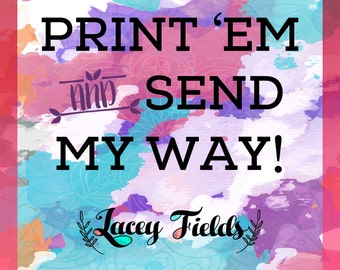 Print 'em for me (Brittney)