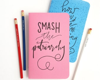 Smash the Patriarchy Journal —Hand Lettered Hamilton Notebook or Planner