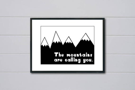 The Mountains Are Calling You Outdoors Nature Black and white Nursery Children's Art Simple Minimalist Print - Digital Instant Download