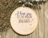 I love you to the moon and back baby girl nursery art embroidery hoop baby shower gift pink baby decor baby girl gift cotton anniversary