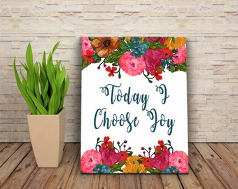 Today I Choose Joy   Inspirational Quotes   Digital Prints   You Print At Home Digital Art   Instant Digital Download   Home Decor Wall Art