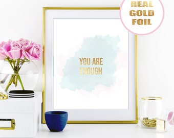 WATERCOLOR Gold Foil Print - You are Enough Quote - in Real Metallic Gold Foil - Available in many foil colors