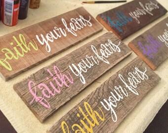Faith Your Fears Reclaimed Wood Sign