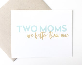 Mothers Day Card. Lesbian Mom cards. Two Moms card. Mothers Day Card. Gay Moms Card. Lesbian Mothers Day Card. Lesbian Moms Card.
