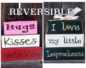 REVERSIBLE Valentine's & St. Patrick's day wood blocks -Hugs Kisses valentine wishes reverses with I love my little Leprechauns