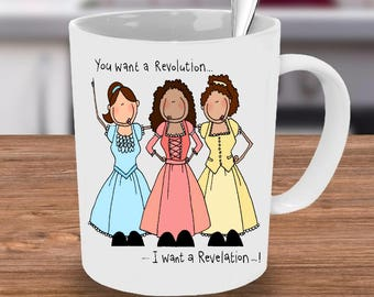 Hamilton Mug, Hamilton, Schuyler sisters mug, Hamilton Fan, Hamilton Cup, Hamilton Quote, Musicals, Hamilton Musical, Schuyler sisters