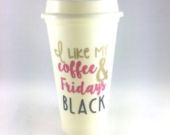 I Like My Coffee And Fridays BLACK, Funny Coffee Cup, Christmas Gift, Unique gift, Theres a chance this is wine, statement mug, winter cup