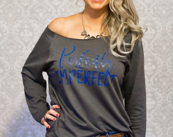 Perfectly Imperfect - Off Shoulder