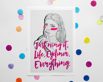NEW Just wing it. Life, Eyeliner, Everything / Signed print by Niki Pilkington