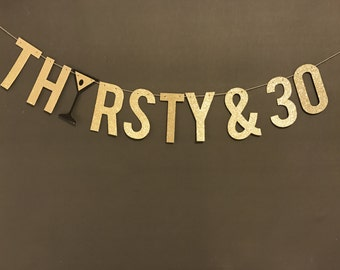 30th birthday party banner , Thirsty & 30 Banner, 30th birthday party banner, Birthday Party Decor, 30th Birthday decorations