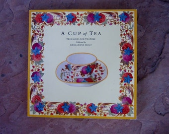 A Cup of Tea, A Cup of Tea Treasures For Teatime Collected by Geraldene Holt, 1991 Vintage Tea Book