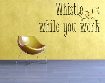 Whistle While You Work Decal, Whistle Wall Decal, Whistle Wall Art, Whistle While You Work Wall Art, Vinyl Wall Decal, Whistling Wall Art