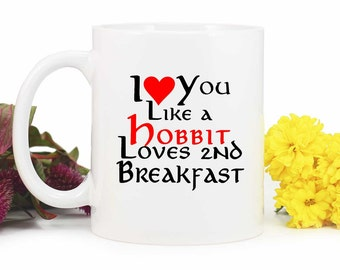 Hobbit Mug,Funny Coffee Mug,I love you like a hobbit loves 2nd breakfast,LOTR Coffee Cup, By Blue Fox Gifts*202