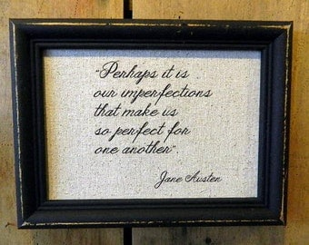 Jane Austen Print - Quote from Pride and  Prejudice Printed on Aged Linen Recycled Frame- Mr. Darcy- Love- Poem-Wedding- Romantic-Mr. Darc