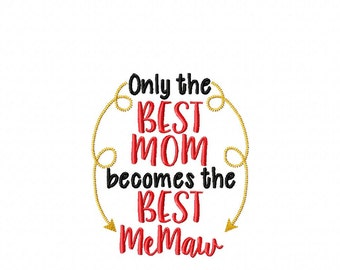 Only the Best Mom becomes the Best MeMaw - Kitchen - Towel Design - 2 Sizes Included - Embroidery Design -   DIGITAL Embroidery DESIGN