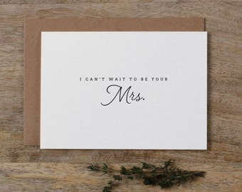 I Can't Wait To Be Your Mrs., I Can't Wait To Marry You, Wedding Card to Groom, Wedding Day Card, Wedding Cards, To My Future Husband, K1