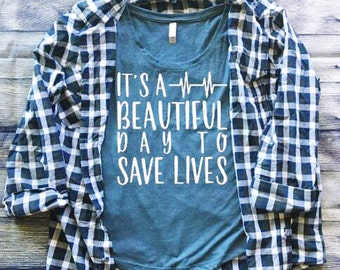 SALE | It's A Beautiful Day to Save Lives Shirt | Grey's Anatomy | Grey's Anatomy Shirt | Southern Sweetheart Gifts