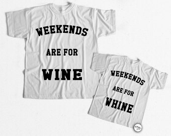 Weekends are for Wine / Whine, matching mother daughter, matching mother son, matching mommy daughter, matching mommy son, matching tshirts