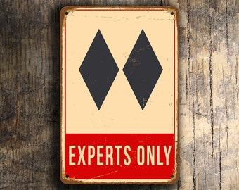 SKI EXPERTS ONLY Sign, Ski Esperts Only Signs, Vintage style Faded Double Black Diamond, Ski Decor, Ski Sign, Ski Signs, Experts Only Signs