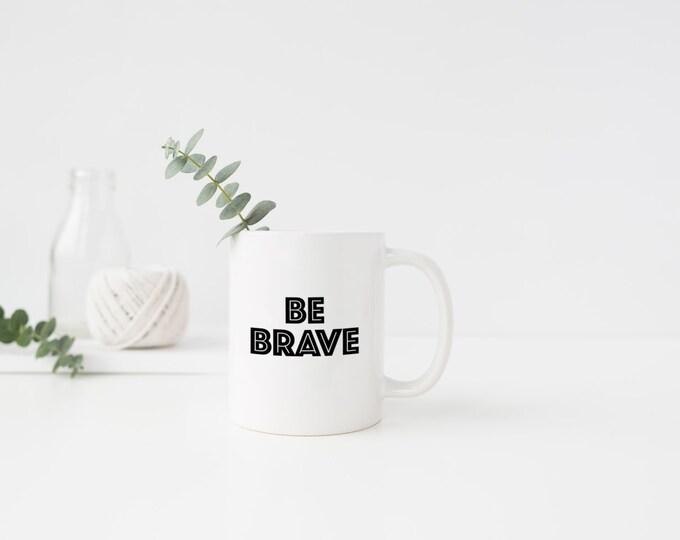 PLASTIC MUG, Coffee Mug, Coffee Cup, Be Brave, Positivity, Uplift, Confident, Christmas, Merry Christmas, Holiday, Mug, Holiday Mug