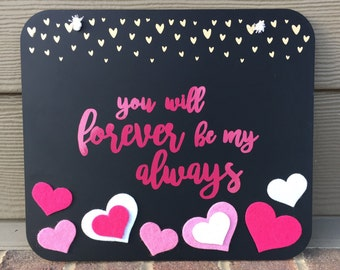 SALE You will Forever be my Always Chalkboard Valentines Sign