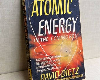 Atomic Energy in the Coming Era, Vintage Paperback. 1945.