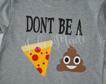 """Don't be a """"Pizza Poop"""" Adult Size Tshirt"""