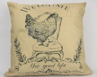 Welcome The Good Life Chicken - Pillow cover
